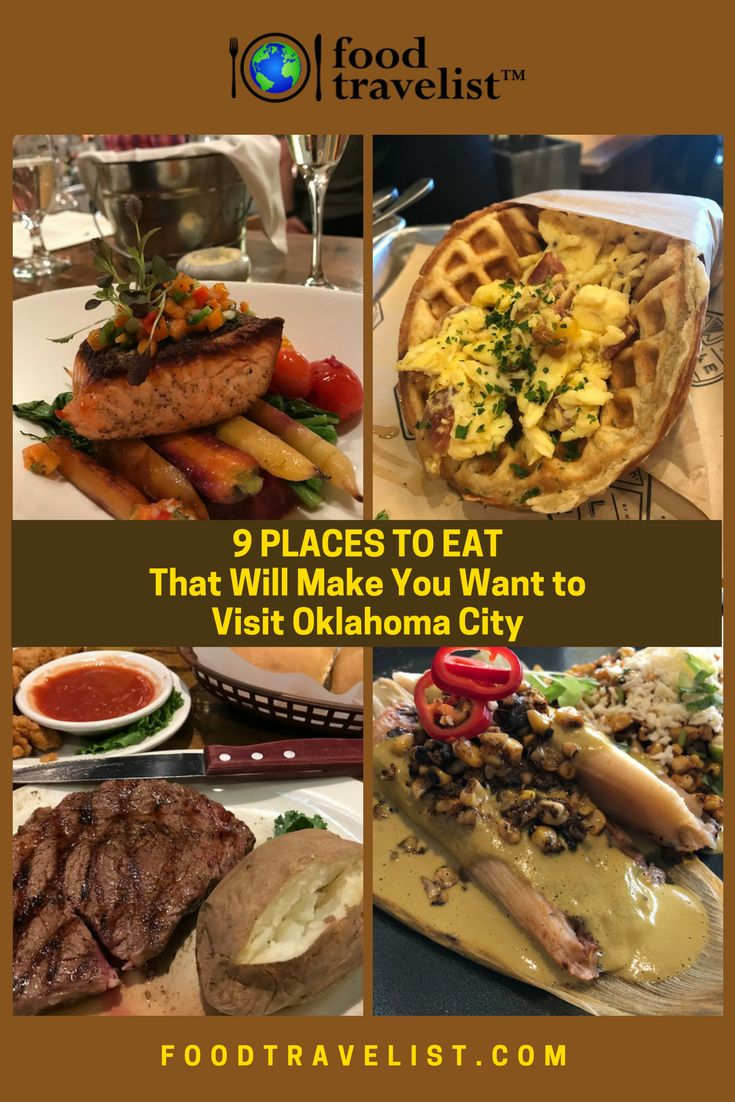 9 Places To Eat That Will Make You Want To Visit Oklahoma City