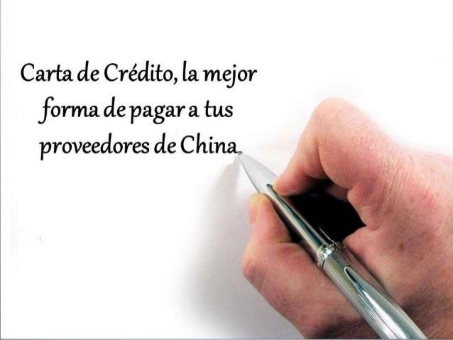 La carta de crédito es la mejor forma de pago que puedes utilizar para tus importaciones, mas informacion en: http://ferias-internacionales.com/blog/carta-de-credito-la-mejor-forma-de-pagar-a-tus-proveedores-de-china/