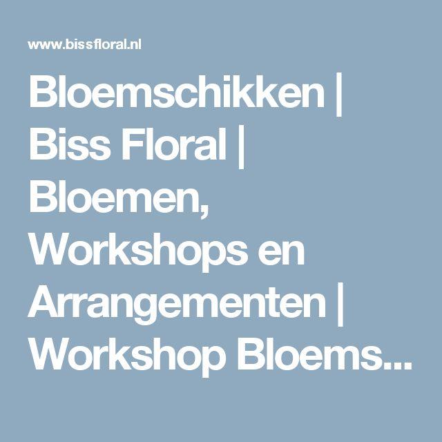 Bloemschikken | Biss Floral | Bloemen, Workshops en Arrangementen | Workshop Bloemschikken Creatief Bloemen Kerst Pasen Voorjaar Lente Zomer Nazomer Najaar Herfst Winter