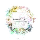 Bouquet - EP - The Chainsmokers  Bouquet - EP                                                                                                                                  The Chainsmokers                                                             Genre:   Dance                                                           Price:  $4.99                                                          Release Date:  October 23, 2015                                  ..