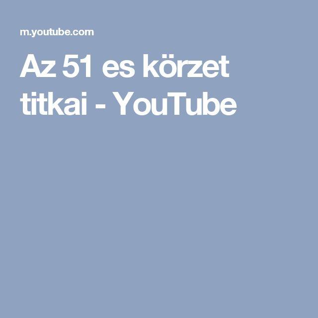 Az 51 es körzet titkai - YouTube
