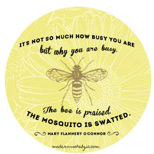 busy bee quote from Modern Nostalgic
