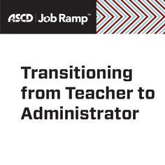 Here are some tips to make the transition from teacher to administrator a productive one and sure to set you off on the path to success.