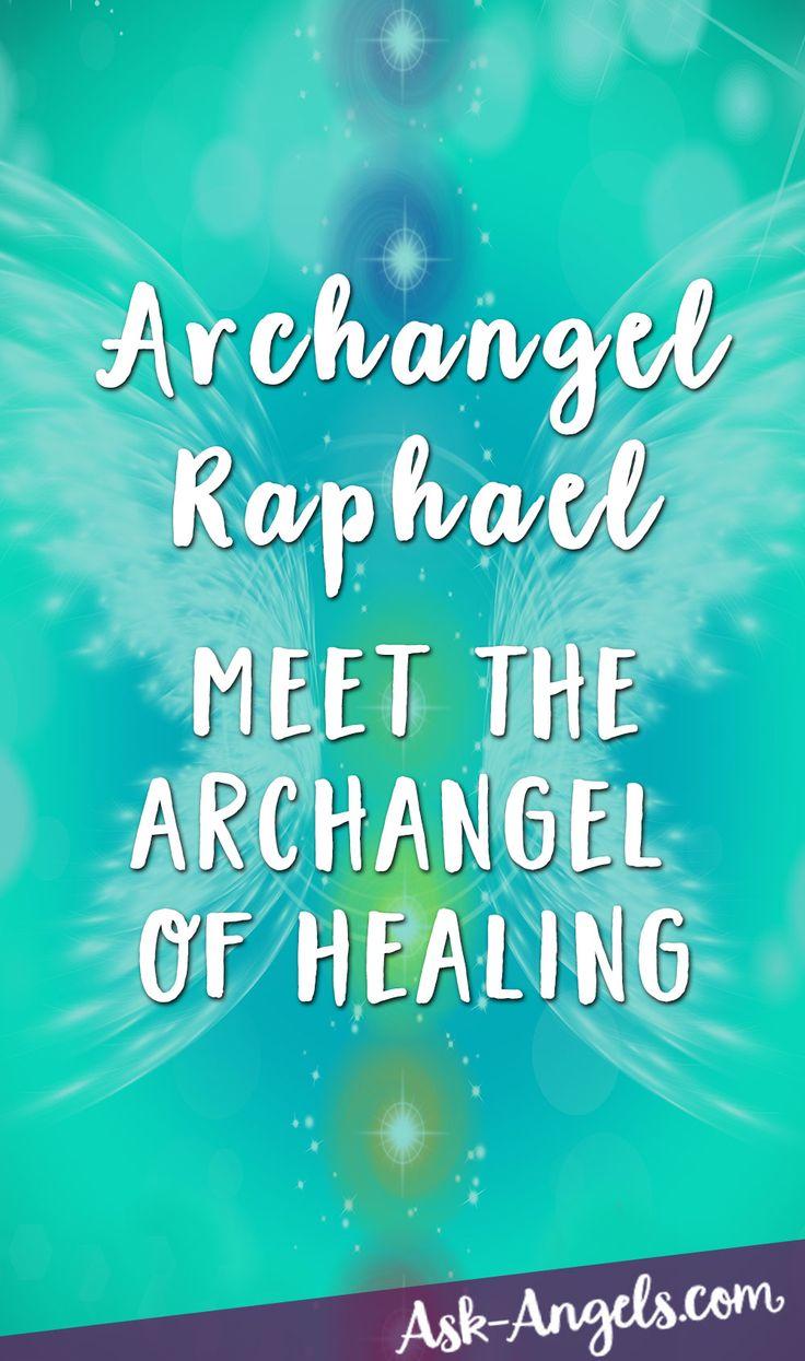 Archangel Raphael Meet The Archangel of Healing Now!