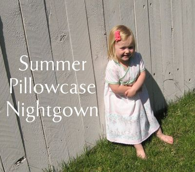 Cute little summer night gown out of recycled pillowcase.