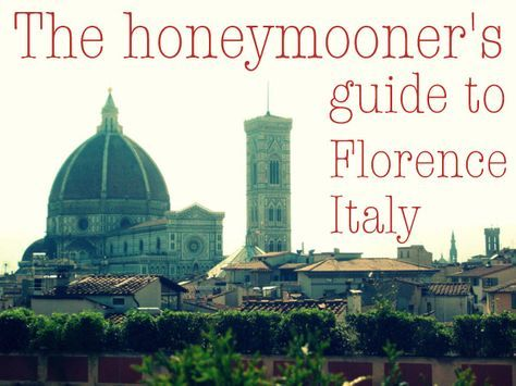 the honeymooner's guide to Florence
