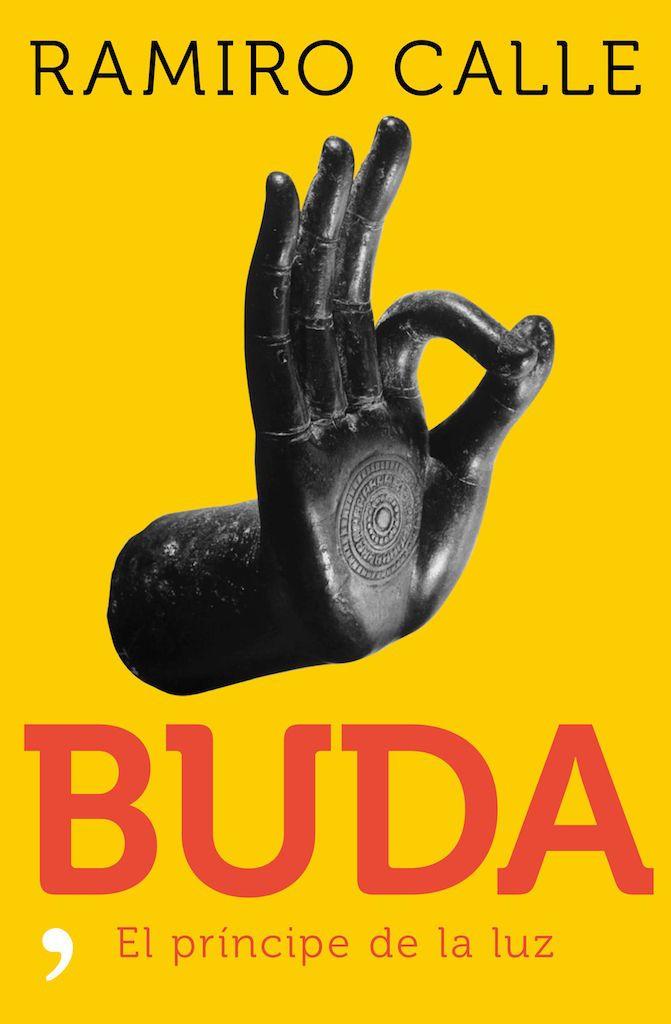 Libros/ Buda, el Príncipe de la Luz, de Ramiro Calle | Yoga en Red