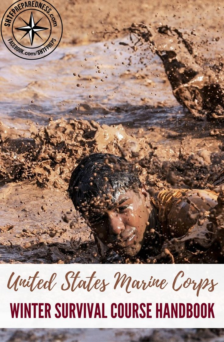 United States Marine Corps – Winter Survival Course Handbook — Knowing skills that are taught to the marines could give you the edge and get you through the freezing night or cold weather.