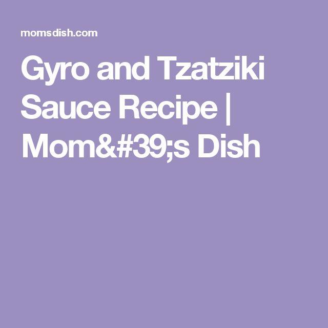 Gyro and Tzatziki Sauce Recipe | Mom's Dish
