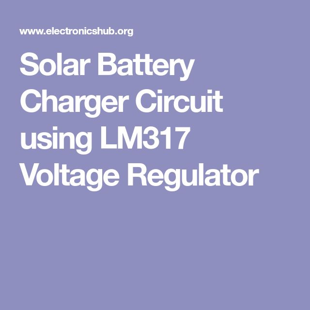 Solar Battery Charger Circuit using LM317 Voltage Regulator
