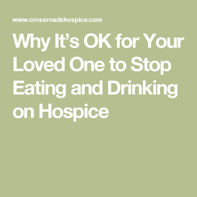 Why It's OK for Your Loved One to Stop Eating and Drinking on Hospice