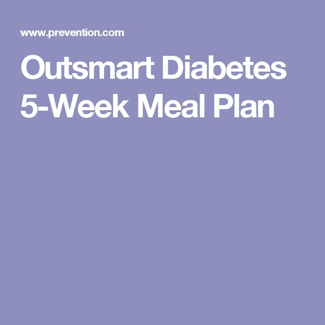 Outsmart Diabetes 5-Week Meal Plan                                                                                                                                                                                 More