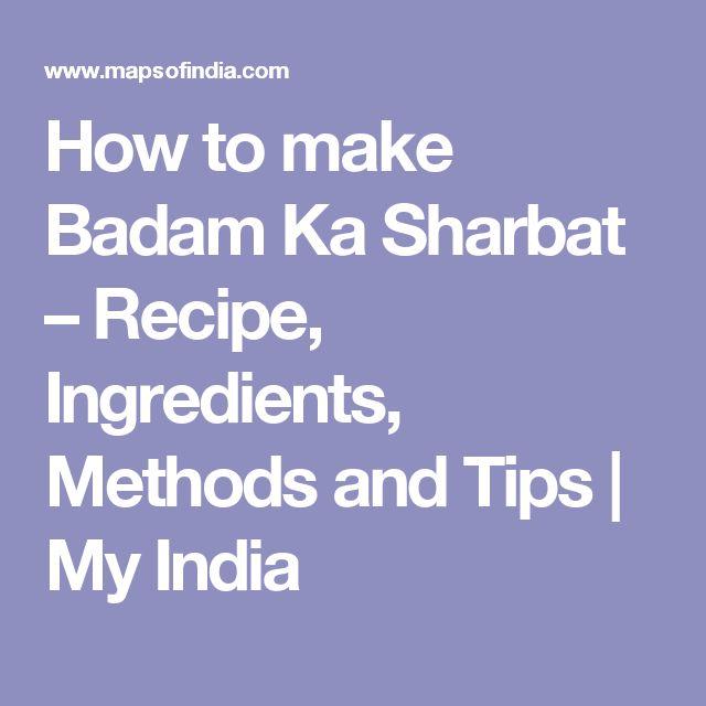 How to make Badam Ka Sharbat – Recipe, Ingredients, Methods and Tips   My India