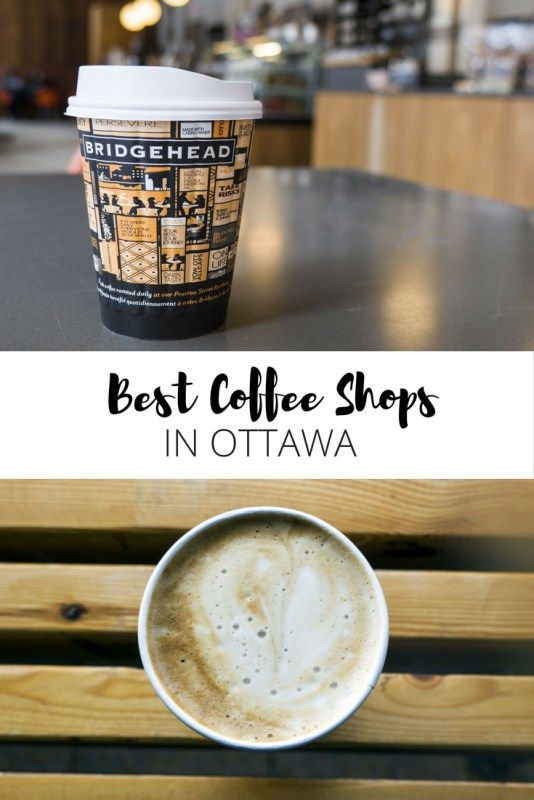 Best Coffee Shops in Ottawa, Ontario, Canada