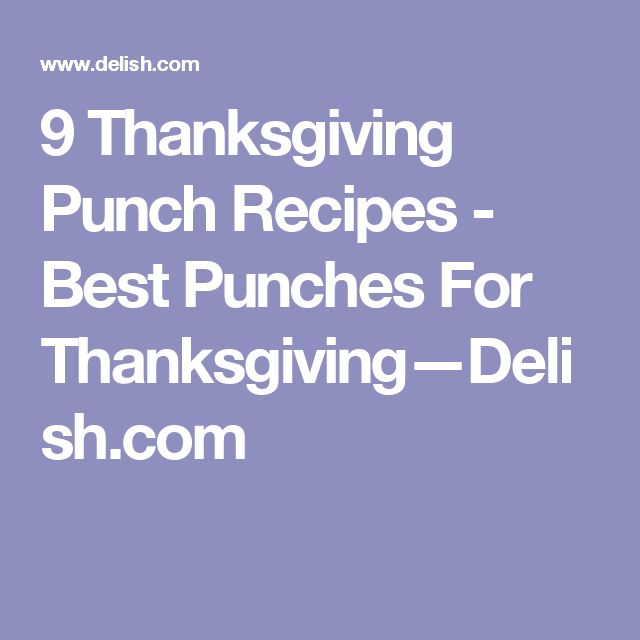 9 Thanksgiving Punch Recipes - Best Punches For Thanksgiving—Delish.com