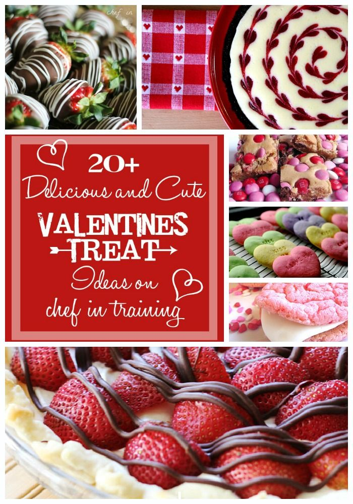 20+ Delicious and Cute Valentines Treat Ideas on www.chef-in-training.com