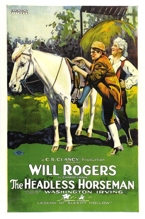 The Headless Horseman (1922).  Will Rogers, of all unlikely people played Ichabod Crane.