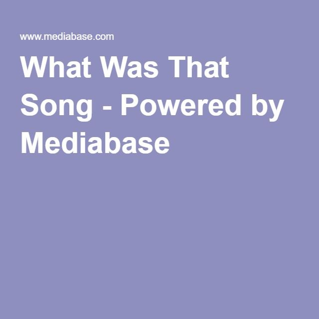 What Was That Song - Powered by Mediabase