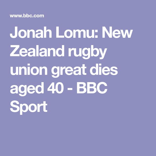 Jonah Lomu: New Zealand rugby union great dies aged 40 - BBC Sport