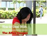 Saving a Marriage After an Affair: Dealing With The Affair Images?