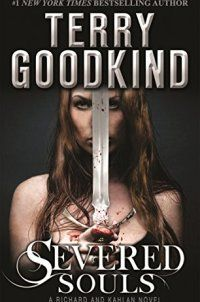 Supernatural, Terry Goodkind - Severed Souls: A Richard and Kahlan Nove - http://lowpricebooks.co/2016/11/severed-souls-a-richard-and-kahlan-nove/