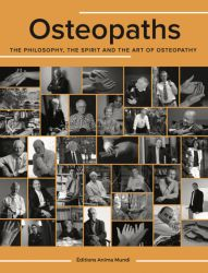 Canarelli A. Osteopaths: The Philosophy, the Spirit and the Art of Osteopathy. Quebec: Anima Mundi; 2016