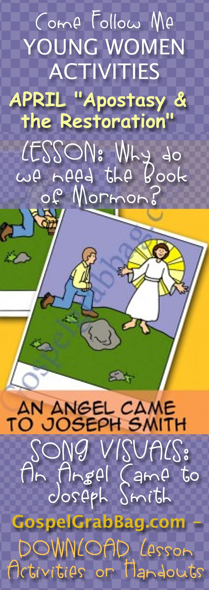 """BOOK OF MORMON: Come Follow Me – LDS Young Women Activities, APRIL Theme: """"The Atonement of Jesus Christ"""", LESSON: Why do we need the Book of Mormon? Activity for every lesson, SONG VISUALS: An Angel Came to Joseph Smith, Children's Songbook, 86, download from gospelgrabbag.com"""