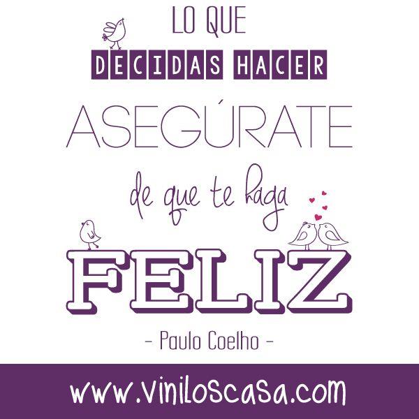 Hagas lo que hagas sé #feliz --> www.viniloscasa.com