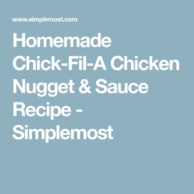 Homemade Chick-Fil-A Chicken Nugget & Sauce Recipe - Simplemost