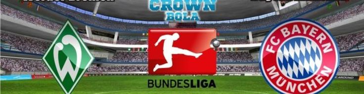 Prediksi Bola Werder Bremen vs Bayern Munchen 17 Oktober 2015