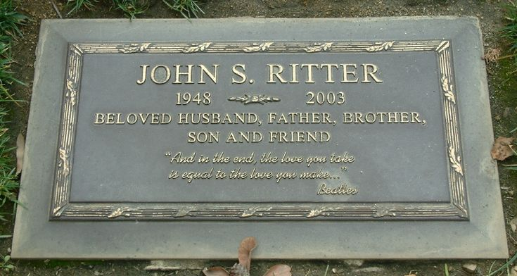 """Son of Country Music legend Tex Ritter.  Best known as Jack Tripper on the sitcom """"Three's Company.""""  Also starred in """"Eight Simple Rules for Dating My Teenage Daughter.""""  John Ritter was on the set of the latter of the two shows when he took ill.  He died later that evening.  An autopsy revealed an undiagnosed heart defect that caused an aortic dissection.  Ritter is buried in Forest Lawn Memorial Park in Hollywood Hills, California."""