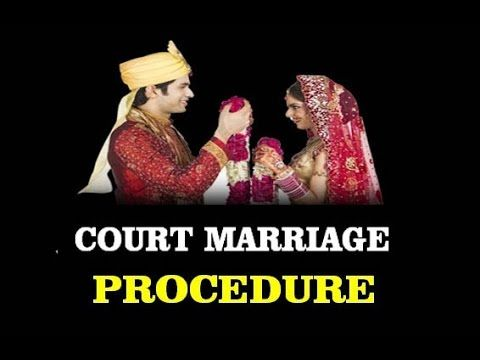 Procedure of court marriage or registered marriage in india