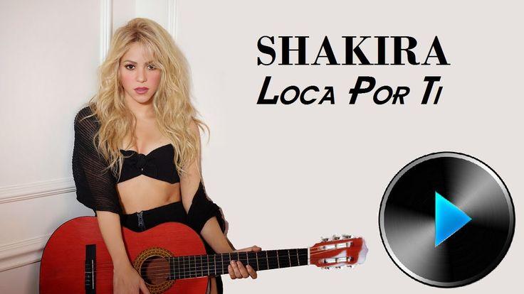 12 Shakira - Loca Por Ti [Lyrics] http://lyricstranslate.com/en/loca-por-ti-crazy-you.htmlhttp://lyricstranslate.com/en/loca-por-ti-crazy-you.html