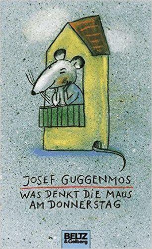Was denkt die Maus am Donnerstag?: Gedichte für Kinder Beltz & Gelberg: Amazon.de: Josef Guggenmos, Rotraut Susanne Berner: Bücher