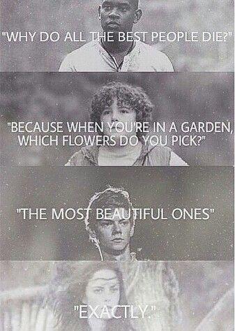 ¿Por qué mueren todas las mejores personas? porque cuando estás en un jardín de flores cual usted escoge? las más bellas exactamente