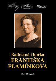 Radostná i hořká Františka Plamínková - Eva Uhrová / Mediasys, s. r. o. - detail titulu