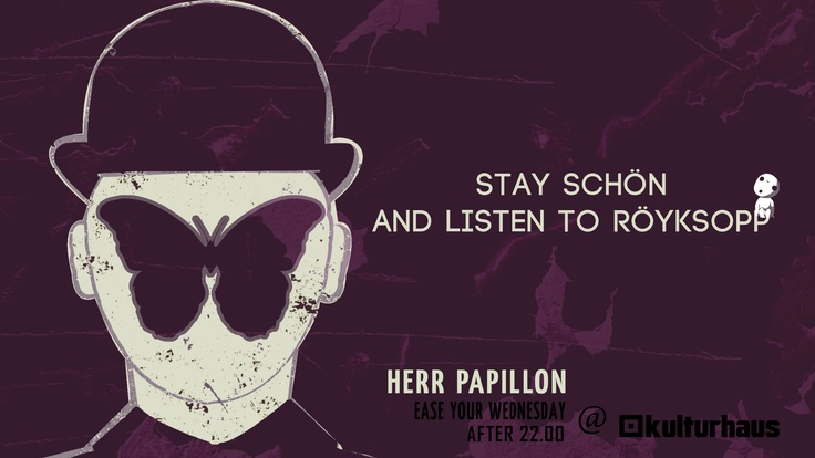 Stay calm and listen to Royksopp, a poster I made for the Wednesday party in Kulturhaus Bukarest, Herr Papillon.