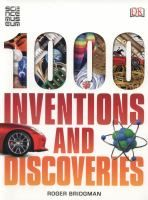 See 1000 inventions and discoveries in the library catalogue.