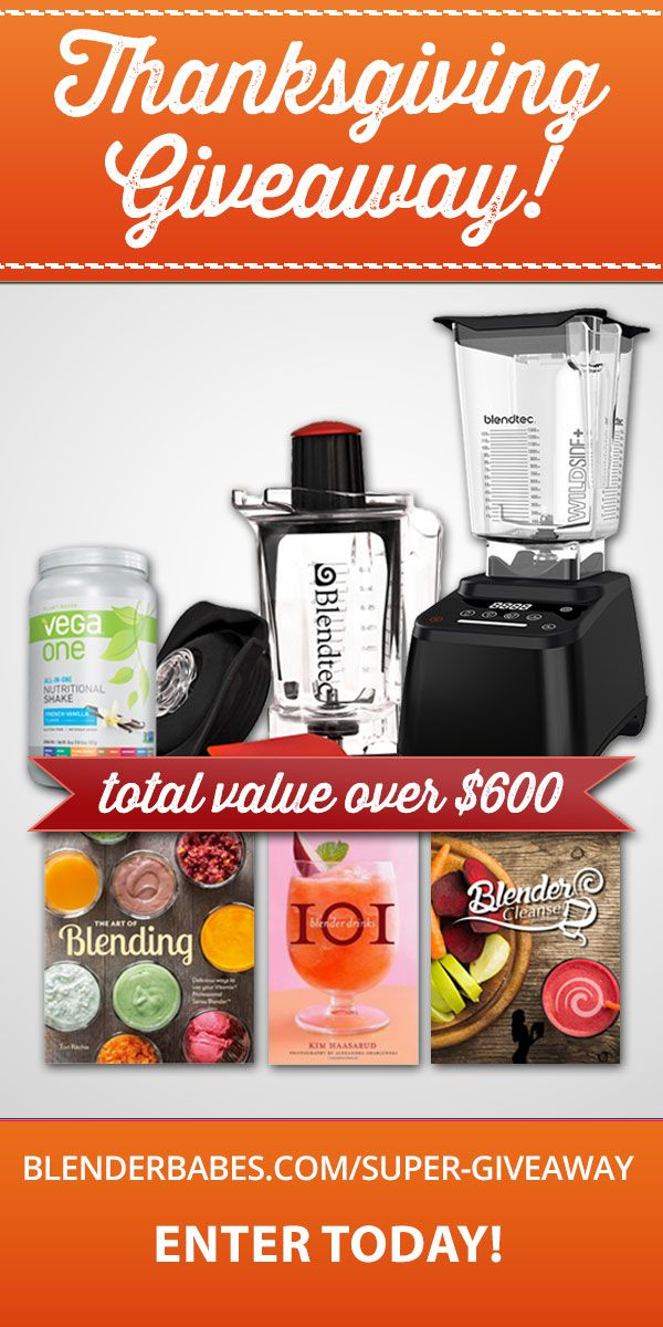 ENTER BLENDER BABES' THANKSGIVING SUPER GIVEAWAY! :) Win $635 in healthy living prizes including: 1 Blendtec ($400 value), 1 Blendtec Twister Jar ($109 value), 1 Large Tub of Vega ($70 value), The Art of Blending Cookbook ($20 value), The Blender Cleanse ($20 value), and 101 Blender Drinks ($17 value). SHARE THIS GIVEAWAY WITH THE PEOPLE YOU LOVE! Good luck Babes and as always, HAPPY BLENDING!