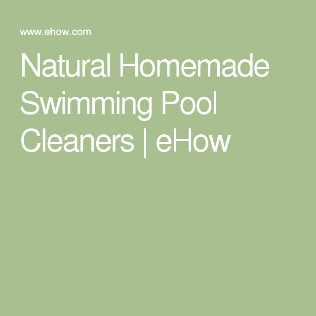 Natural Homemade Swimming Pool Cleaners | eHow