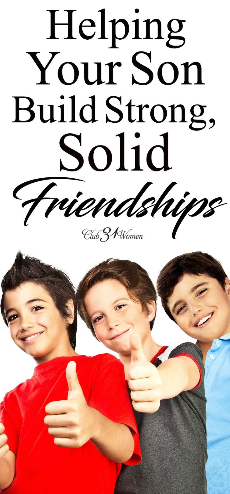 Friendship plays such a powerful role in a young man's life! But often our sons need encouragement and wisdom from us to build strong, positive friendships. via @Club31Women