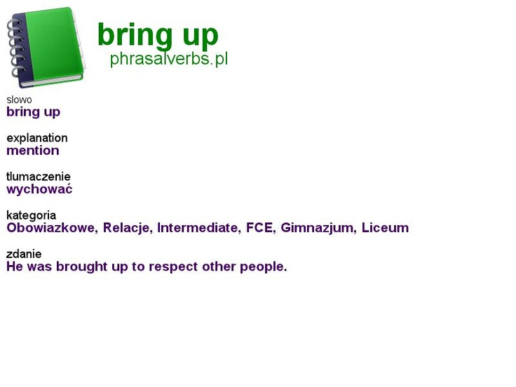 #phrasalverbs.pl, word: #bring up, explanation: mention, translation: wychować