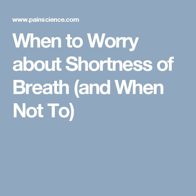 When to Worry about Shortness of Breath (and When Not To)