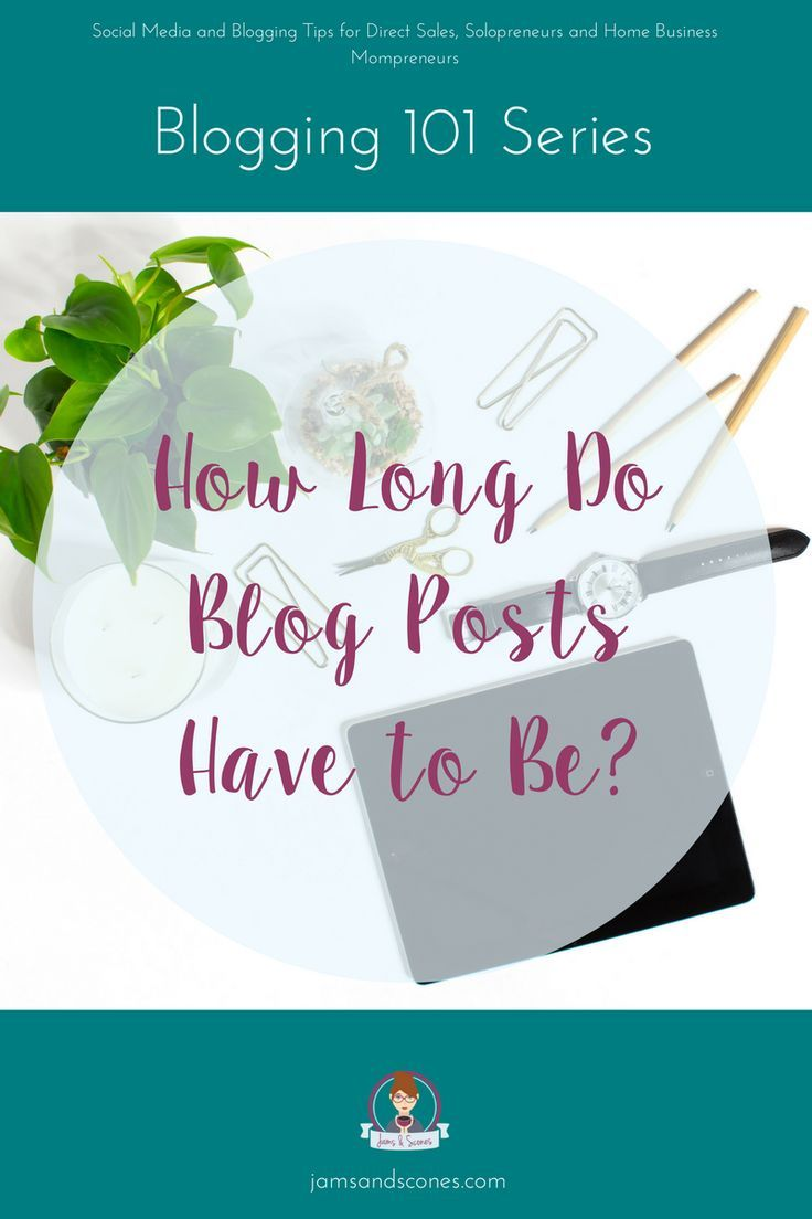 How long do blog posts have to be? Best length for blog posts