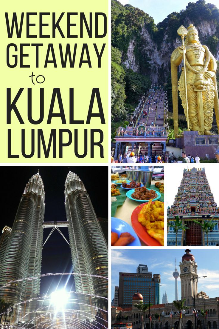 A weekend getaway to kuala lumpur of glamour and if for Best weekend getaways in southeast
