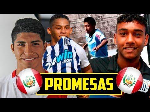 LAS 10 PROMESAS DEL FUTBOL PERUANO 2017 - PARTE 1 | PASIÓN PELOTERA - YouTube