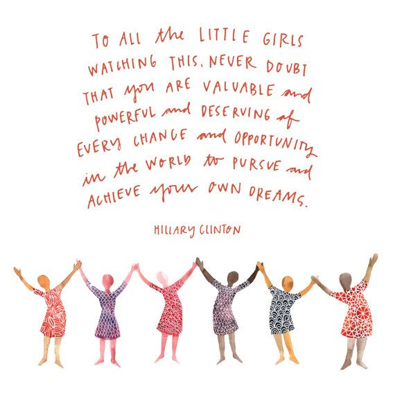 Hillary Clinton To All the Little Girls Quote by AbbieAdamsStudio