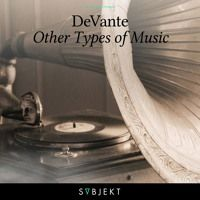 Premiere: DeVante - Other Types Of Music [Subjekt Recordings] by When We Dip on…