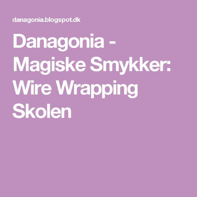 Danagonia - Magiske Smykker: Wire Wrapping Skolen