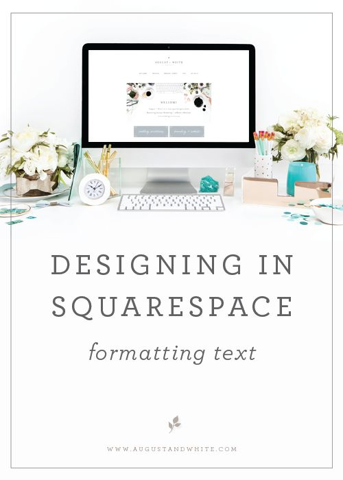 Designing in Squarespace Tutorials   August + White   Squarespace Website Design Tips and Tricks   Squarespace Help   Squarespace Class